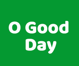O Good Day